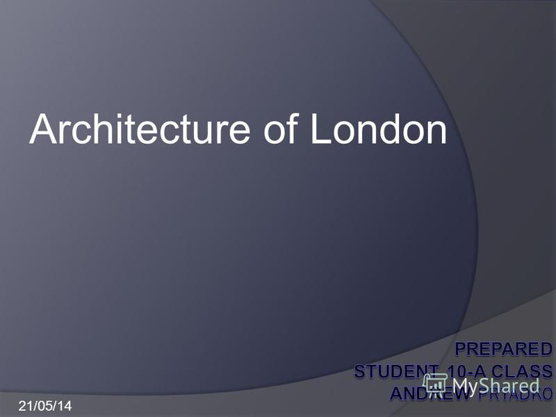 Architecture of London 21/05/14