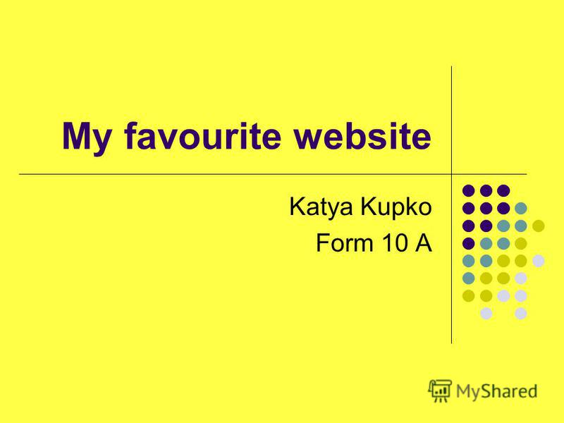 My favourite website Katya Kupko Form 10 A