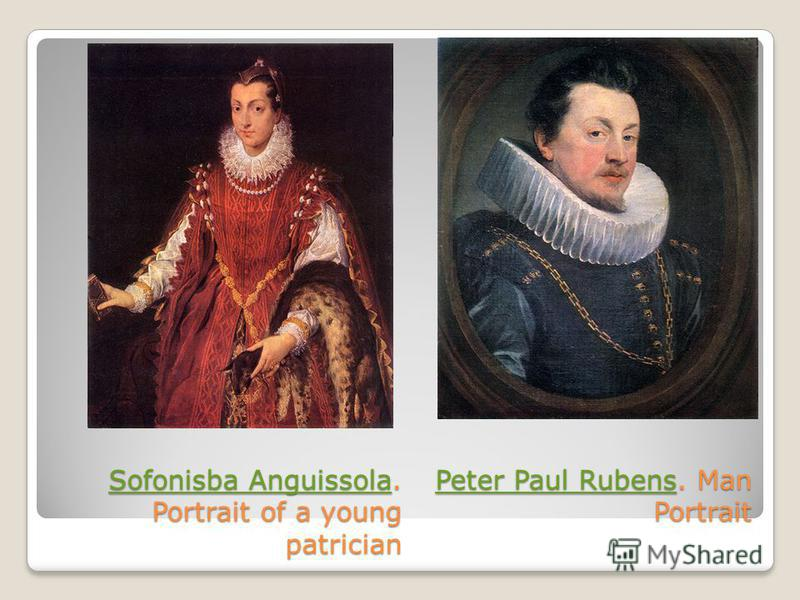Sofonisba AnguissolaSofonisba Anguissola. Portrait of a young patrician Peter Paul Rubens. Man Portrait Peter Paul Rubens Sofonisba Anguissola Peter Paul Rubens