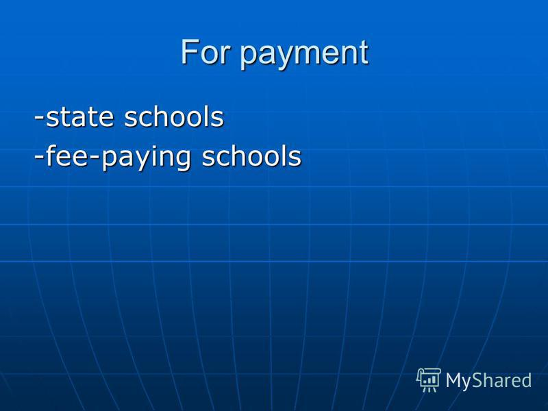 For payment -state schools -fee-paying schools