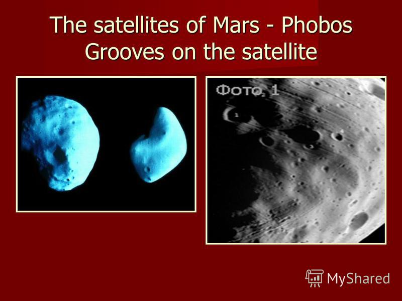 The satellites of Mars - Phobos Grooves on the satellite