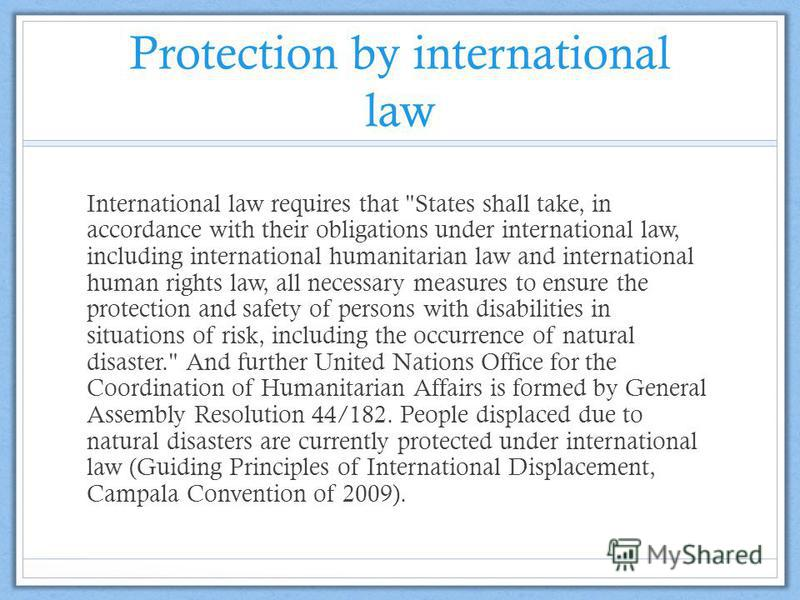 Protection by international law International law requires that