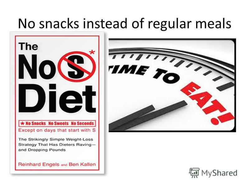 No snacks instead of regular meals