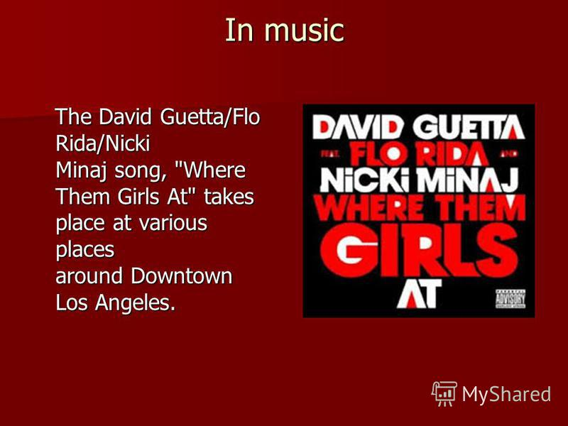 In music The David Guetta/Flo Rida/Nicki Minaj song,
