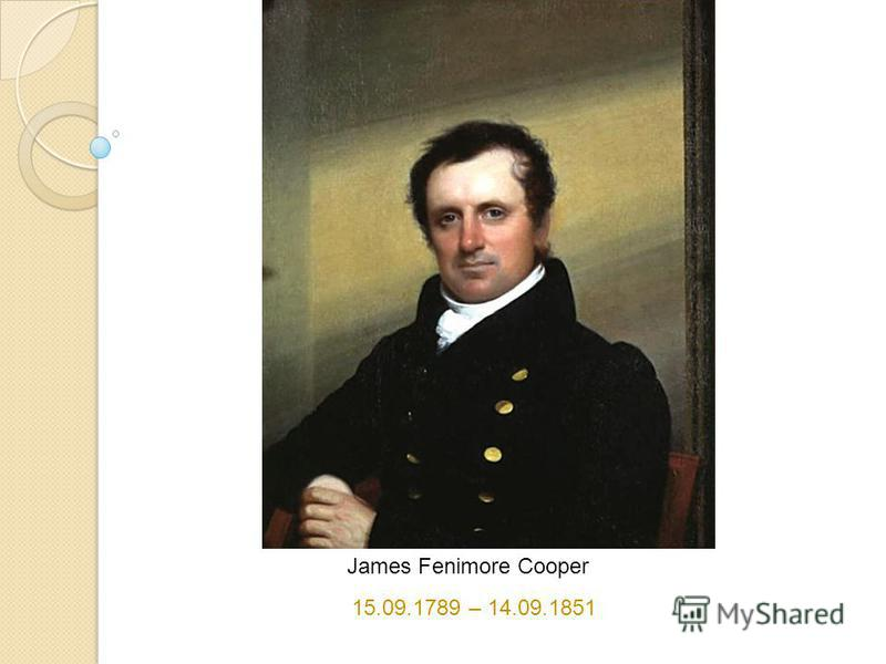 James Fenimore Cooper 15.09.1789 – 14.09.1851