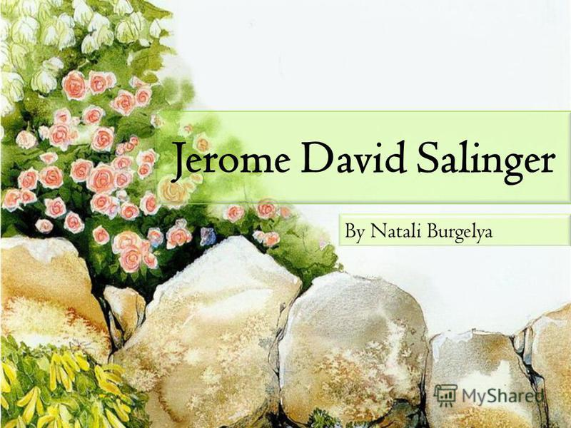 Jerome David Salinger By Natali Burgelya