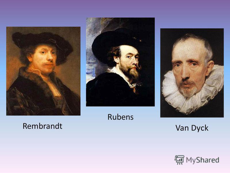 Rembrandt Rubens Van Dyck