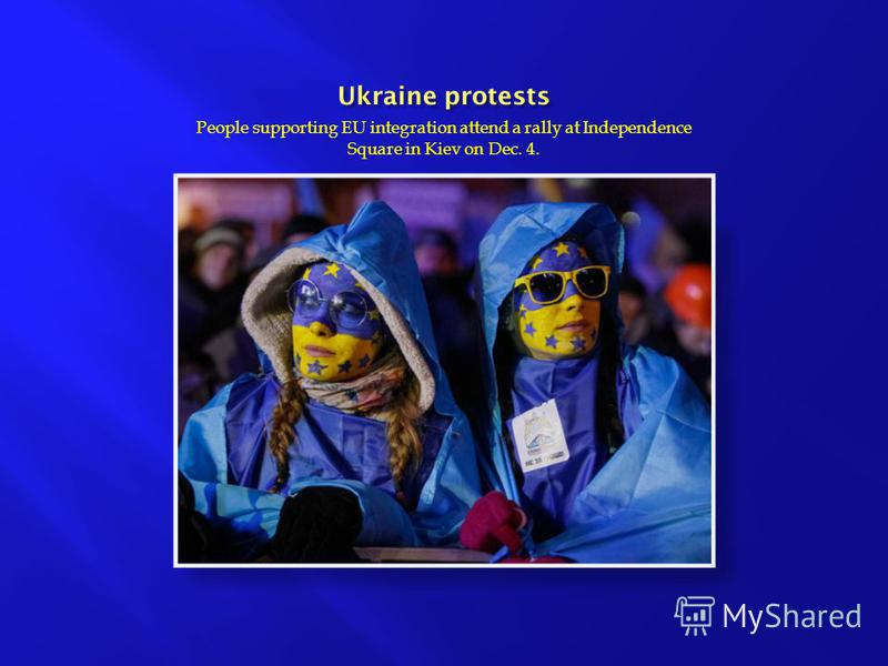 People supporting EU integration attend a rally at Independence Square in Kiev on Dec. 4.