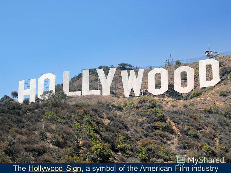 The Hollywood Sign, a symbol of the American Film industry Hollywood SignHollywood Sign