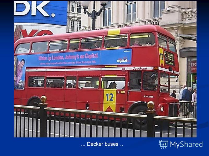 ... Decker buses..