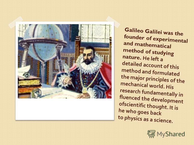 galileo the founder of the concept Galileo galileli, the founder of modern science november 19, 2013 by patrick gronstal leave a comment filed under: news blogs, the undercurrent galileo galileli is.