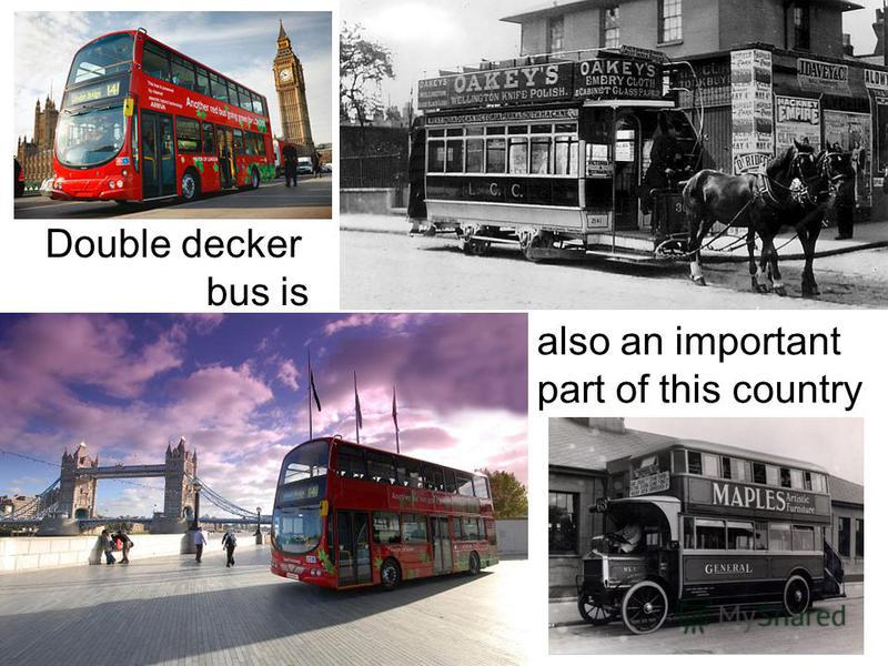 Double decker bus is also an important part of this country