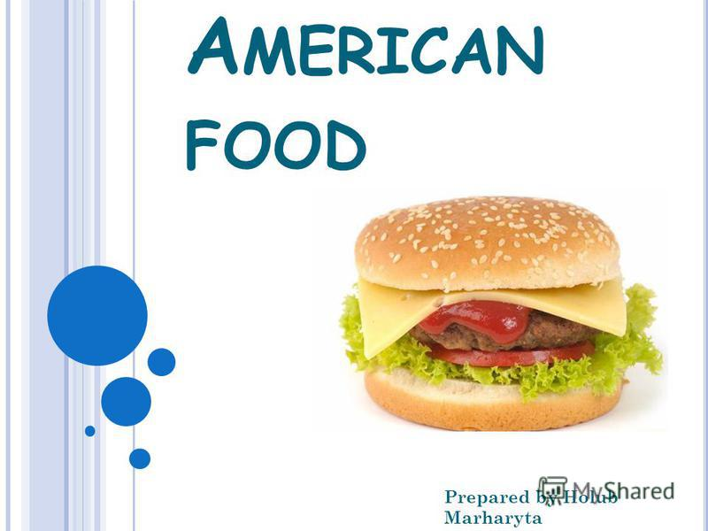 A MERICAN FOOD Prepared by Holub Marharyta