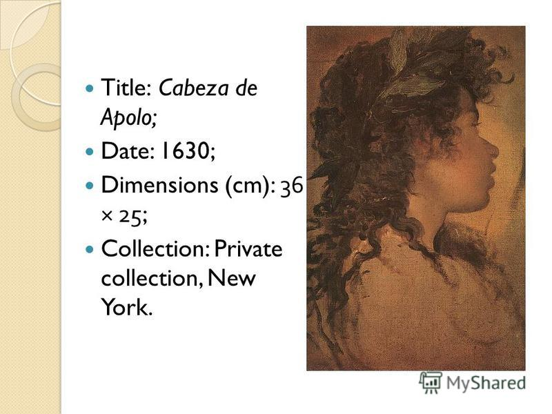 Title: Cabeza de Apolo; Date: 1630; Dimensions (cm): 36 × 25; Collection: Private collection, New York.