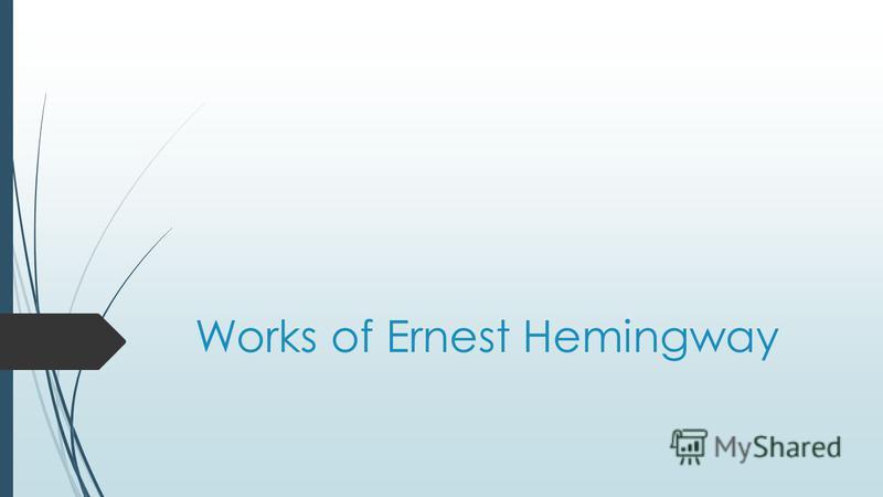 Works of Ernest Hemingway