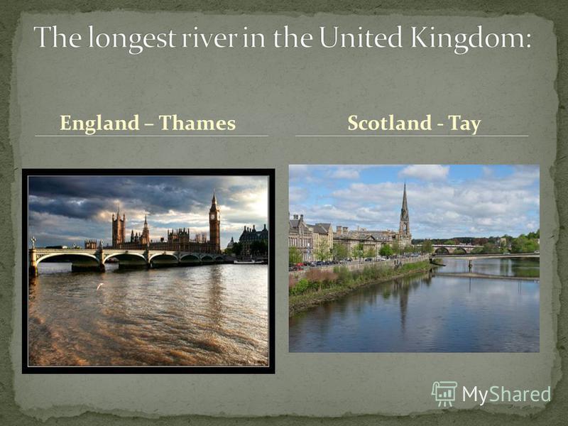 England – ThamesScotland - Tay