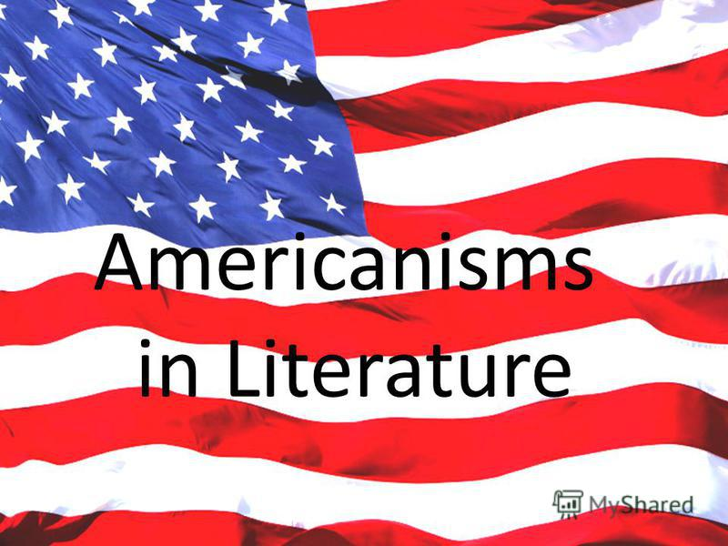 Americanisms in Literature