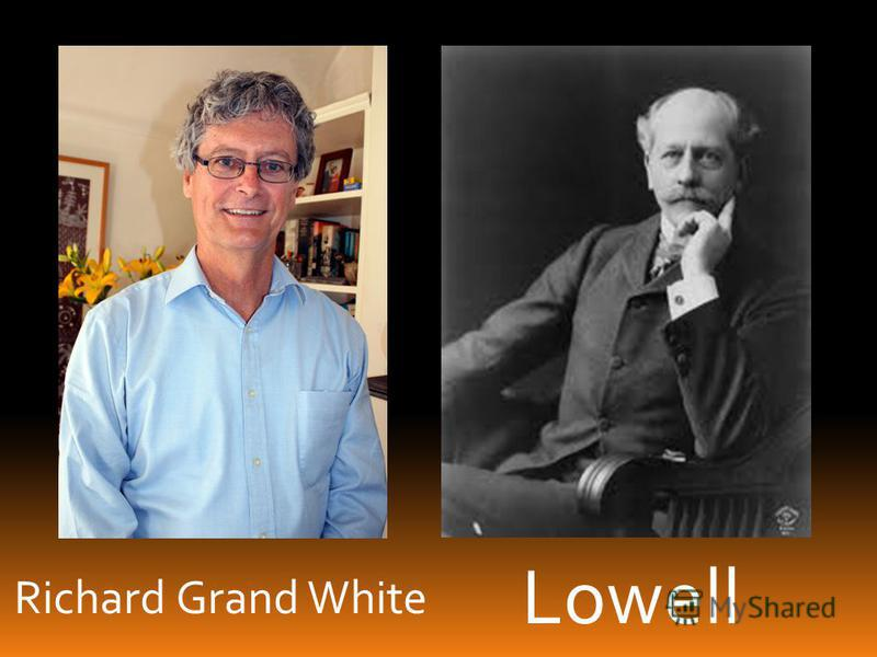 Richard Grand White Lowell