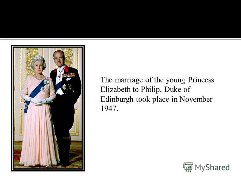 The marriage of the young Princess Elizabeth to Philip, Duke of Edinburgh took place in November 1947.