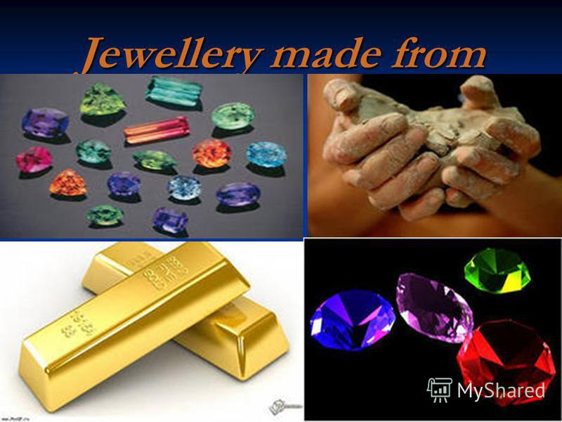 Jewellery made from