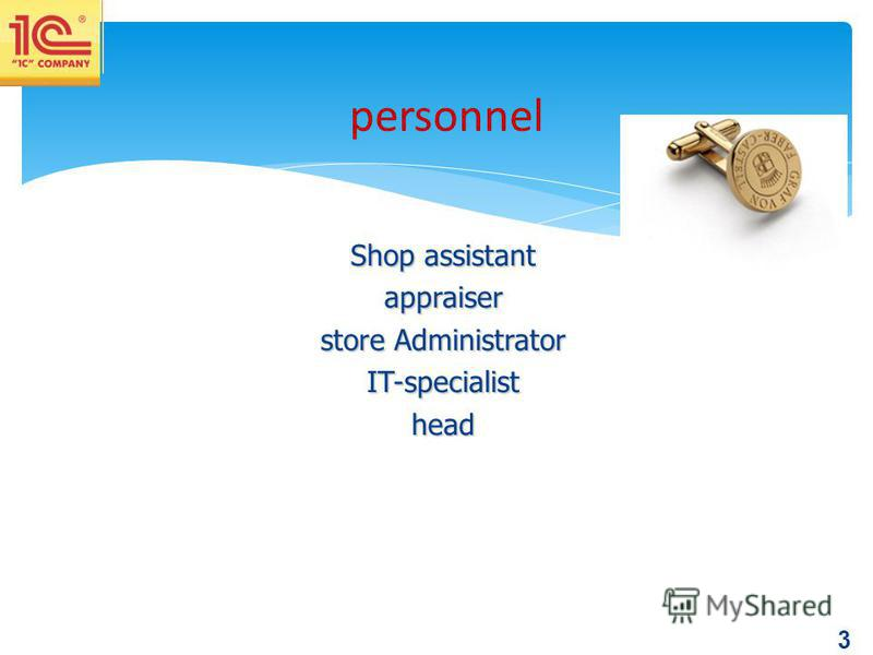 3 Shop assistant appraiser store Administrator IT-specialisthead personnel