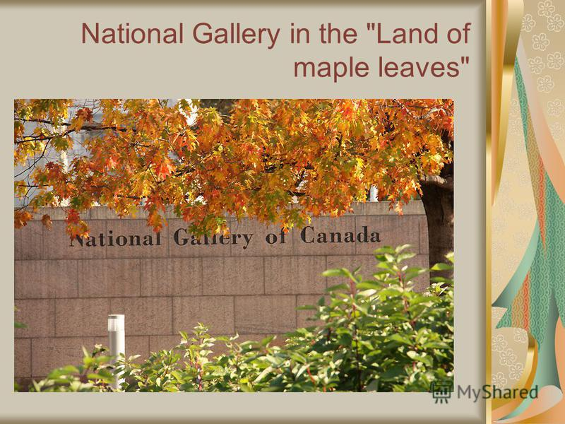 National Gallery in the Land of maple leaves