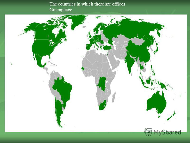 The countries in which there are offices Greenpeace