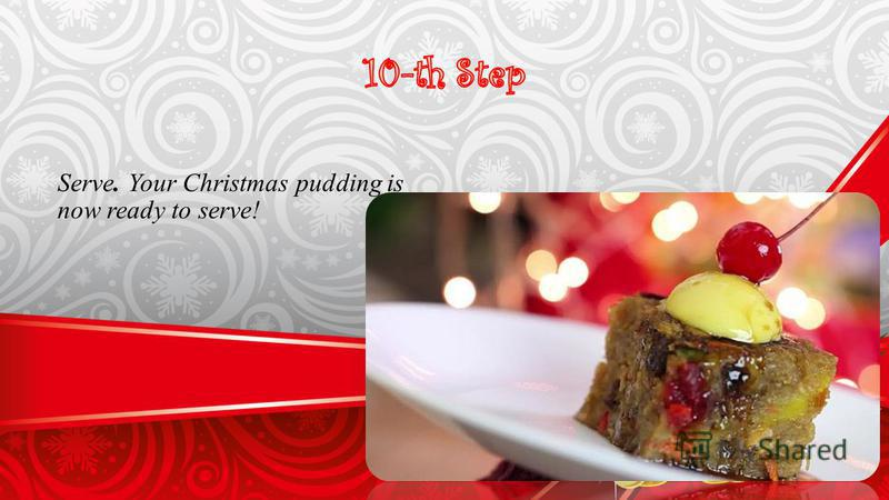 Serve. Your Christmas pudding is now ready to serve!