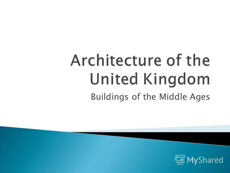 Buildings of the Middle Ages