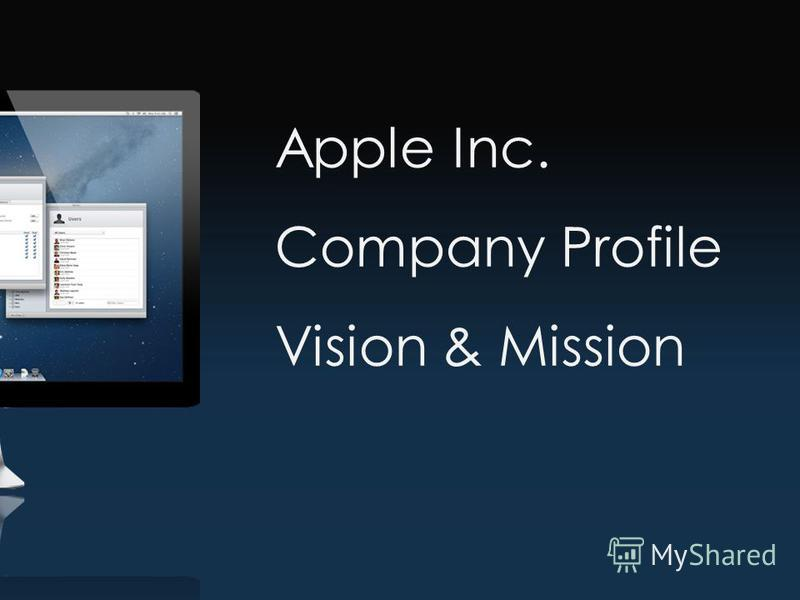 Apple Inc. Company Profile Vision & Mission