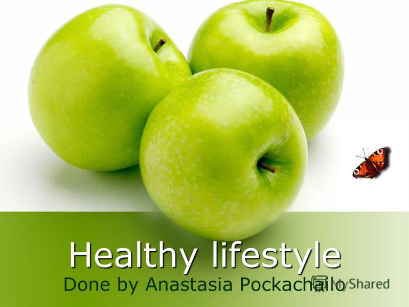 Healthy lifestyle Done by Anastasia Pockachailo