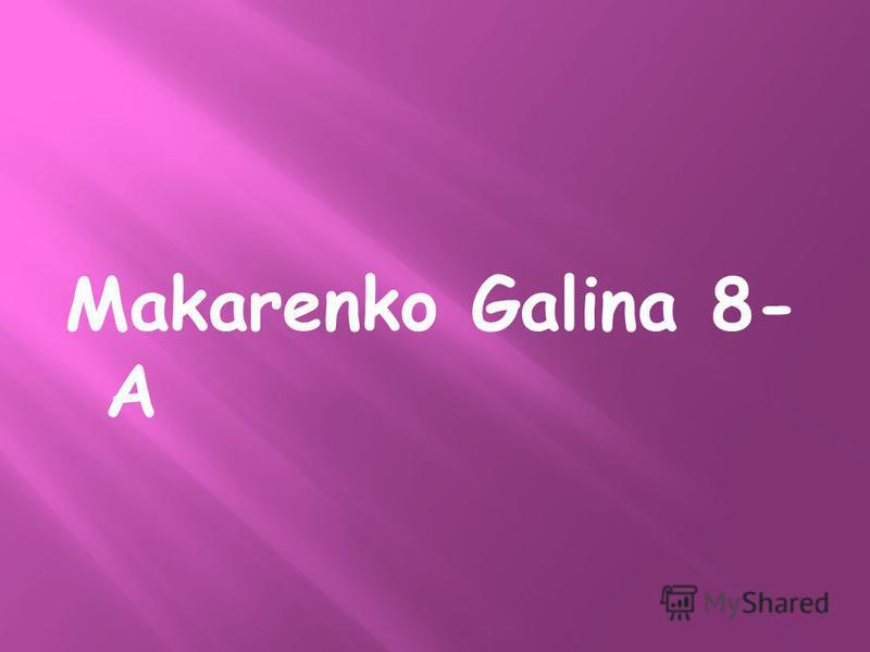 Makarenko Galina 8- A