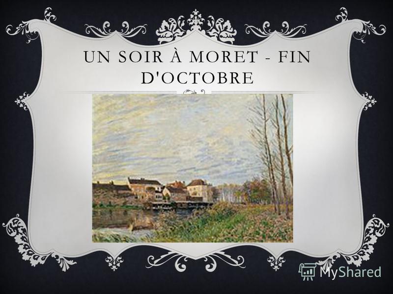UN SOIR À MORET - FIN D'OCTOBRE