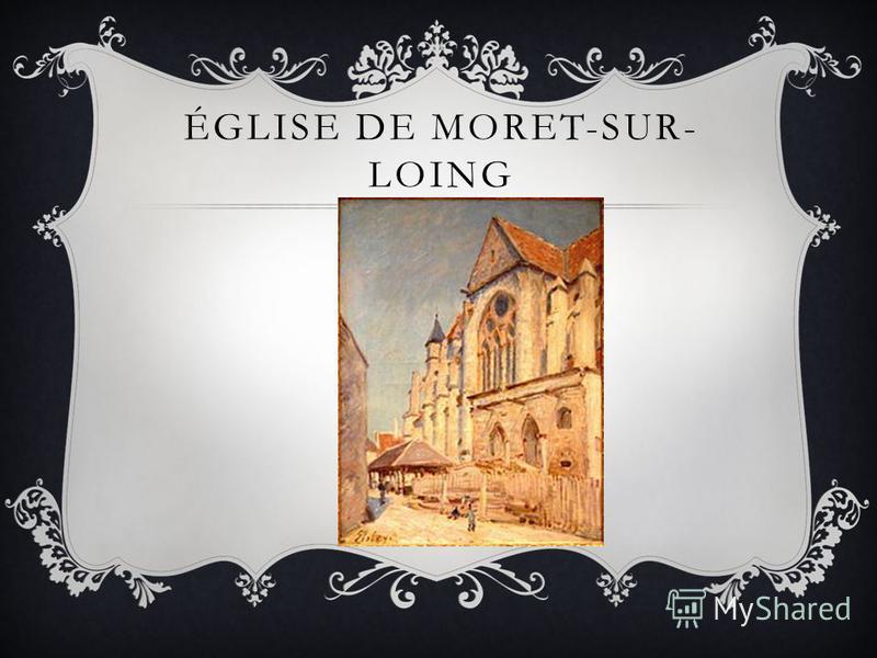ÉGLISE DE MORET-SUR- LOING