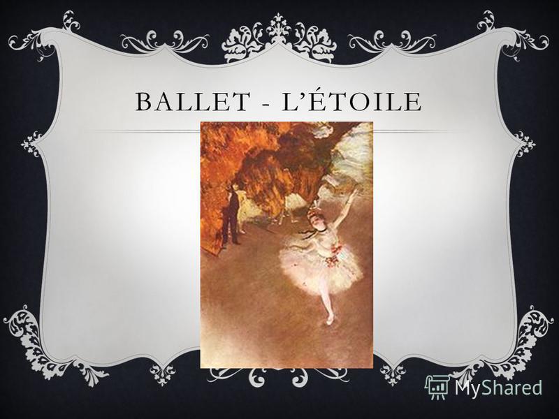 BALLET - LÉTOILE