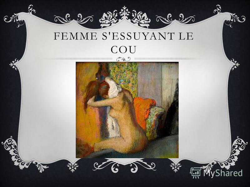 FEMME S'ESSUYANT LE COU