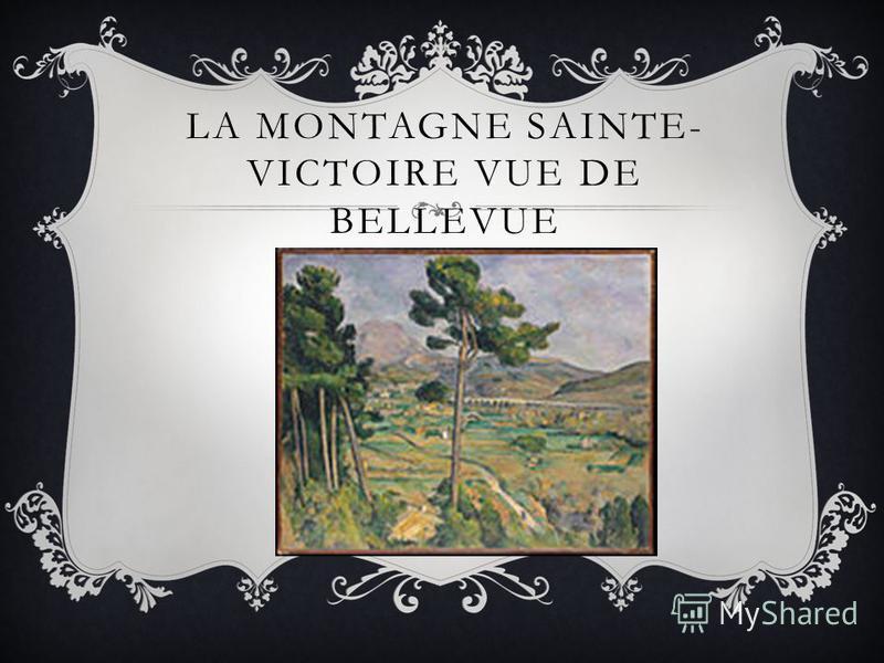LA MONTAGNE SAINTE- VICTOIRE VUE DE BELLEVUE