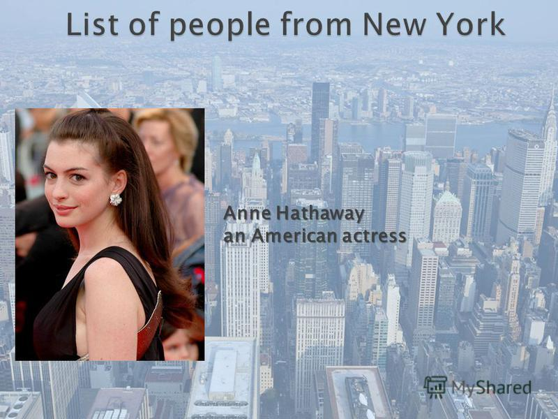 Anne Hathaway an American actress