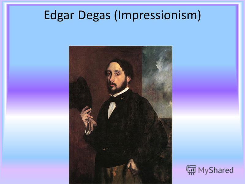 Edgar Degas (Impressionism)