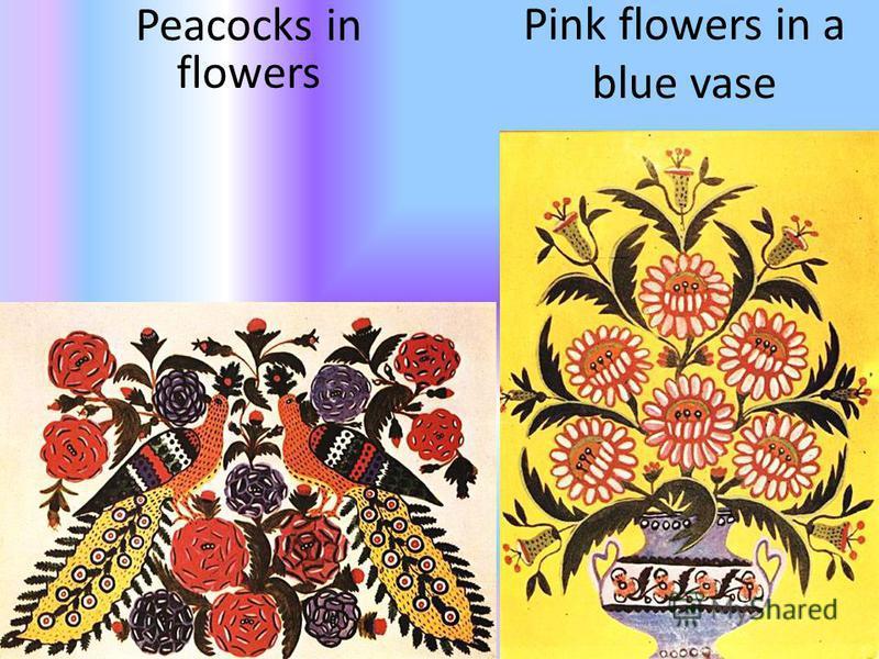 Pink flowers in a blue vase Peacocks in flowers