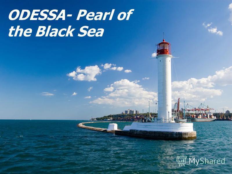 ODESSA- Pearl of the Black Sea