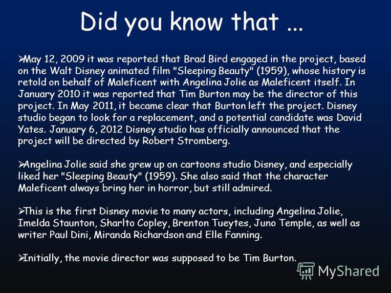 Did you know that... May 12, 2009 it was reported that Brad Bird engaged in the project, based on the Walt Disney animated film