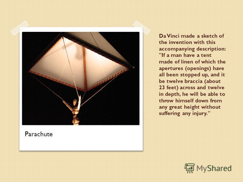 Da Vinci made a sketch of the invention with this accompanying description: