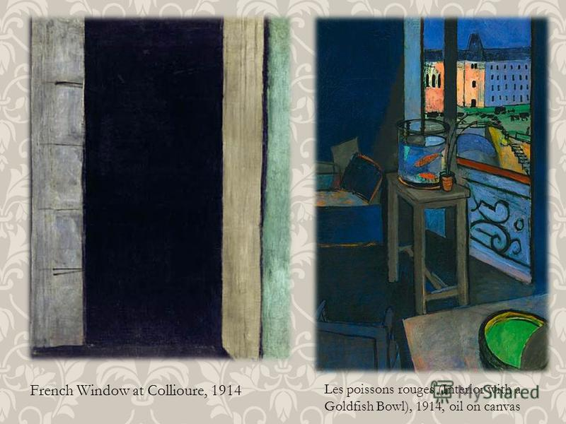 French Window at Collioure, 1914 Les poissons rouges (Interior with a Goldfish Bowl), 1914, oil on canvas