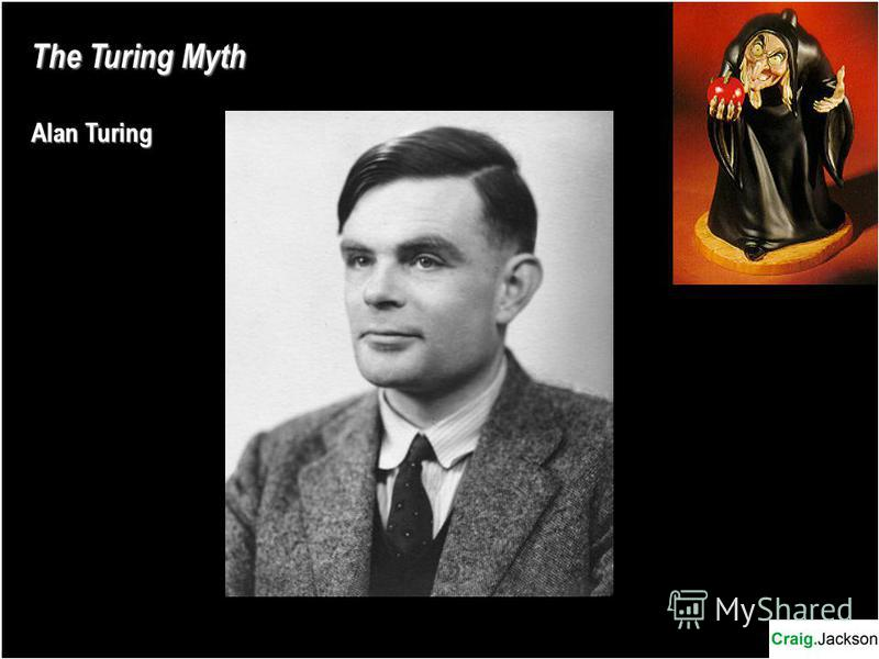 The Turing Myth Alan Turing