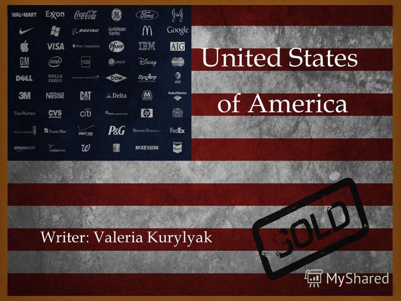 of America Writer: Valeria Kurylyak United States