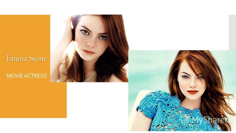 Emma Stone Emma Stone MOVIE ACTRESS