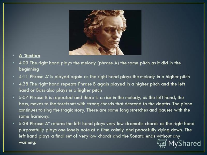 A Section 4:03 The right hand plays the melody (phrase A) the same pitch as it did in the beginning 4:11 Phrase A is played again as the right hand plays the melody in a higher pitch 4:38 The right hand repeats Phrase B again played in a higher pitch