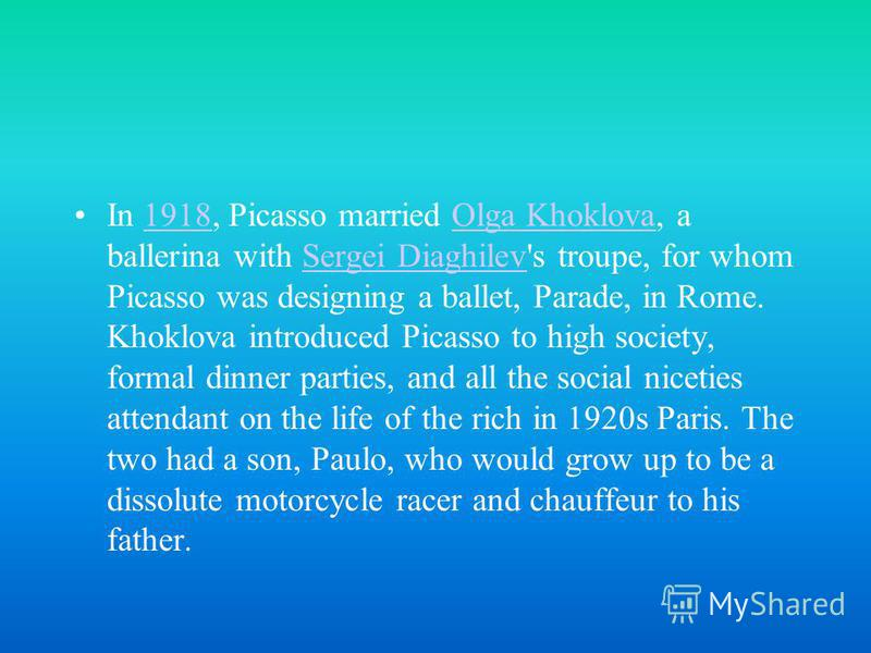 In 1918, Picasso married Olga Khoklova, a ballerina with Sergei Diaghilev's troupe, for whom Picasso was designing a ballet, Parade, in Rome. Khoklova introduced Picasso to high society, formal dinner parties, and all the social niceties attendant on