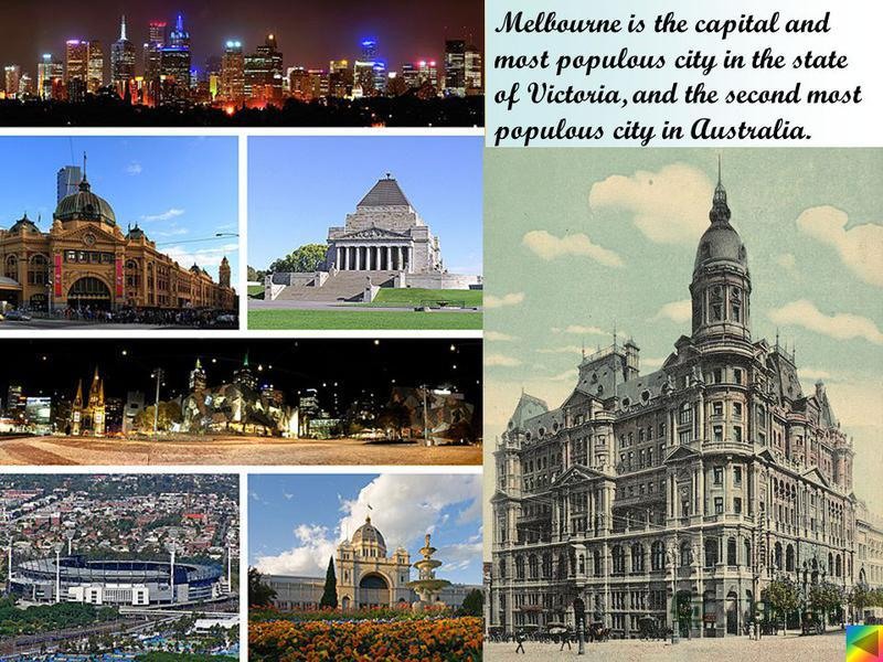 Melbourne is the capital and most populous city in the state of Victoria, and the second most populous city in Australia.
